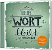CD: Dein Wort bleibt für immer und ewig