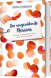Der ungezähmte Messias