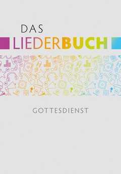 Das Liederbuch - Gottesdienst - Ausgabe f.Musiker DINA4