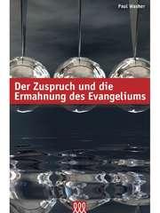 Der Zuspruch und die Ermahnung des Evangeliums
