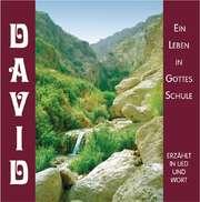 David - Ein Leben in Gottes Schule