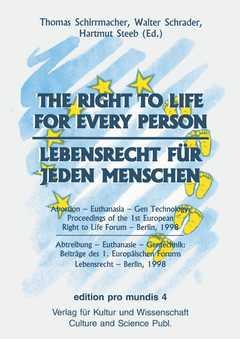 Lebensrecht für jeden Menschen/The Right to Life for Every Person