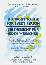 Lebensrecht für jeden Menschen/The Right to Life for Every Person