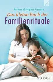 Das kleine Buch der Familienrituale