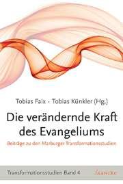 Die verändernde Kraft des Evangeliums