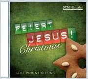 CD: Feiert Jesus! Christmas - Gott wohnt bei uns