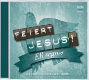 CD: Feiert Jesus! Er segnet