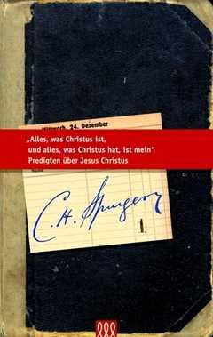 Alles, was Christus ist, und alles was Christus hat, ist mein