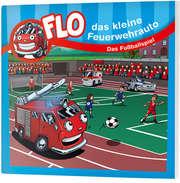 Das Fußballspiel - Flo, das kleine Feuerwehrauto