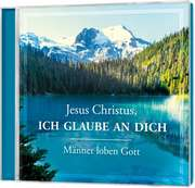 CD: Jesus Christus, ich glaube an dich