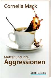 Mütter und ihre Aggressionen