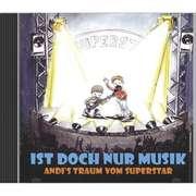 Ist doch nur Musik - Andi's Traum vom Superstar - Hörbuch